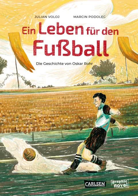 Ein Leben für den Fußball (Hardcover) Die Geschichte von Oskar Rohr