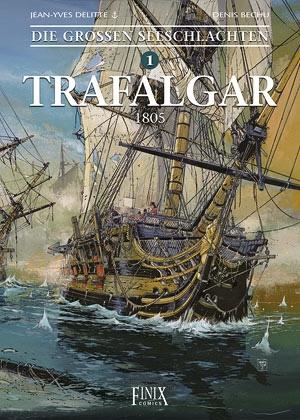 Die großen Seeschlachten 1 : Trafalgar