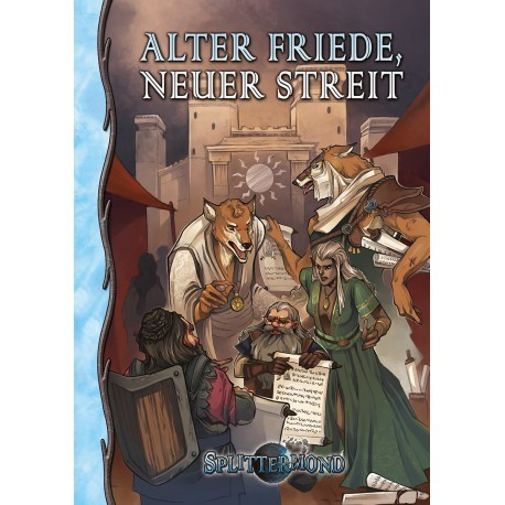 Splittermond: Alter Friede, neuer Streit